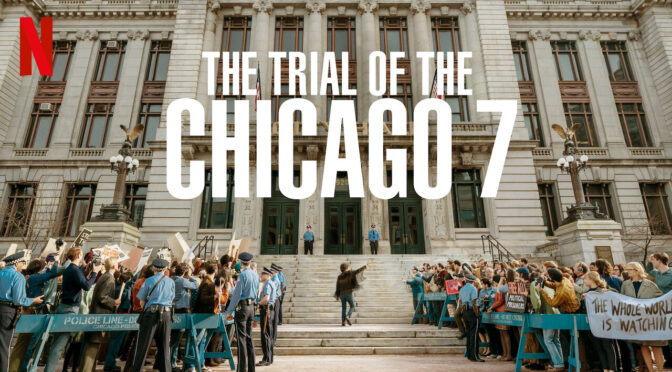The Trial of Chicago 7 Review